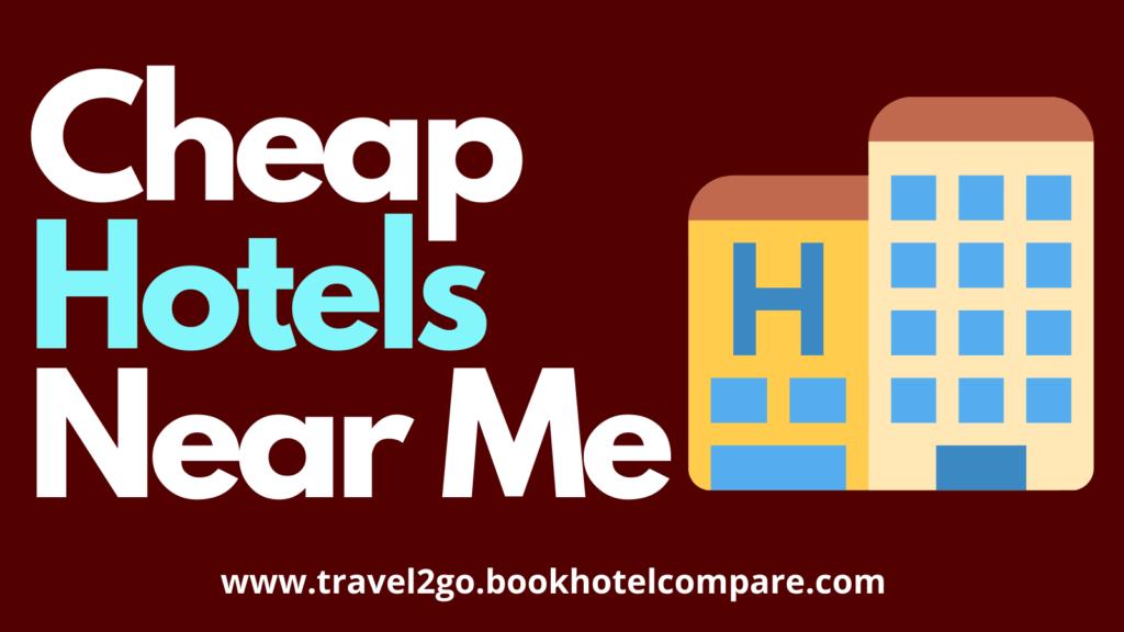 Cheap Hotels Near Me