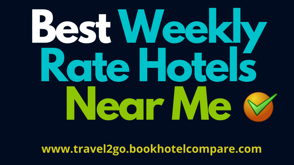 Weekly Rate Hotels Near Me