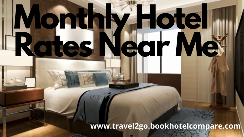 Monthly Long Term Hotels Rate Near Me