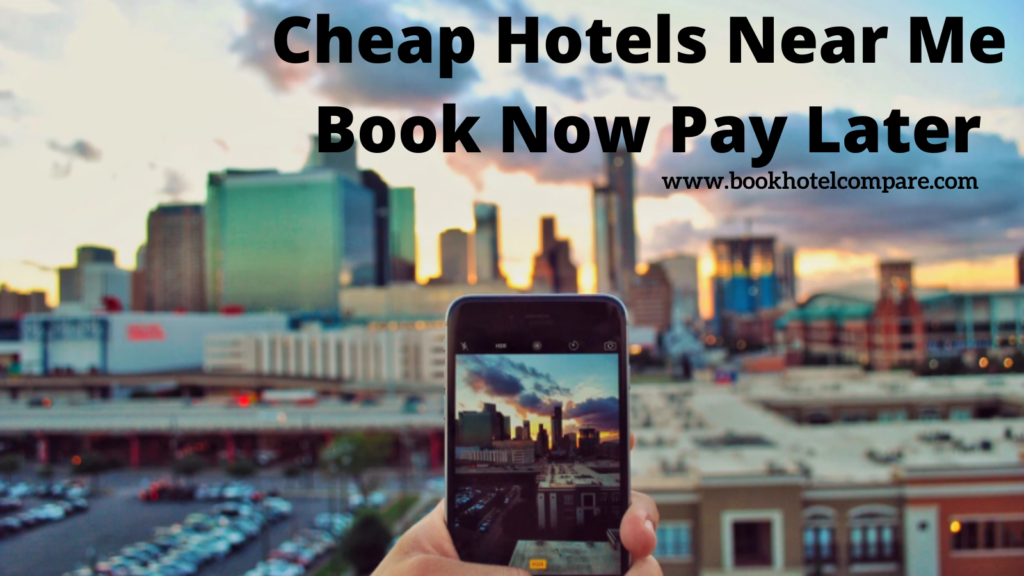 Cheap Book Now Pay Later Hotels Near Me