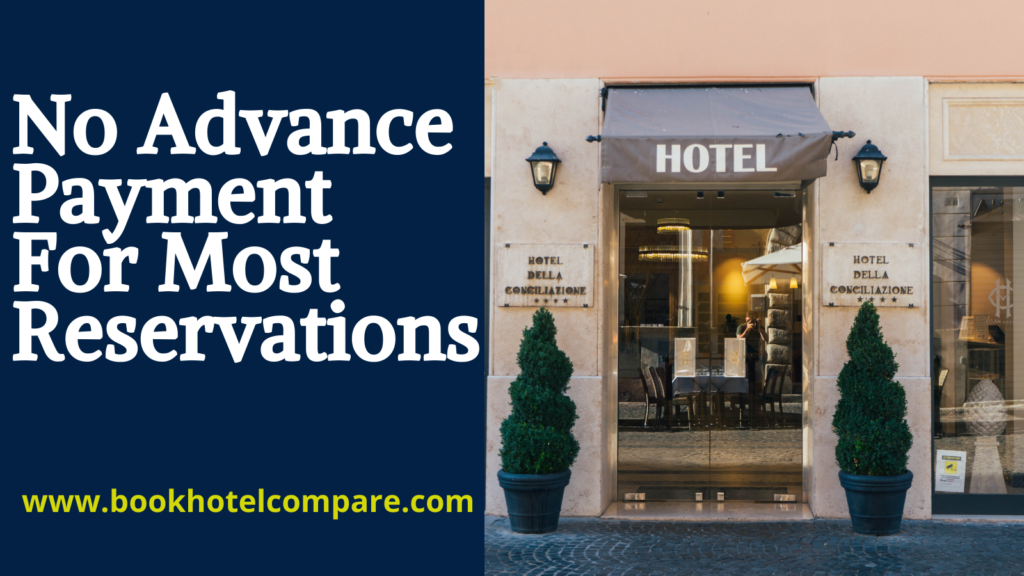 No advance payment for most hotel reservations