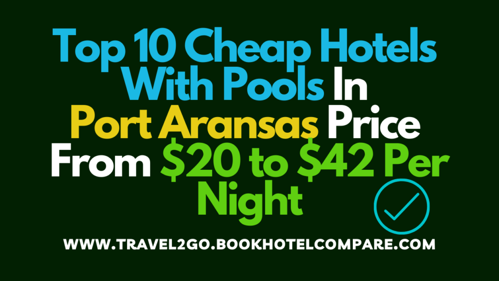 Hotels With Pools In Port Aransas