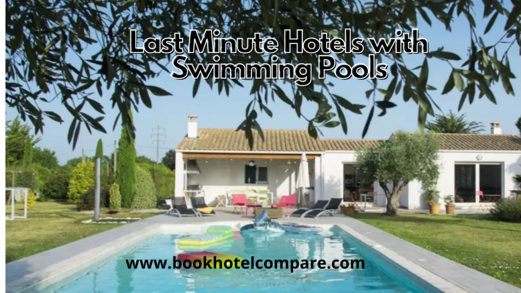 Last Minute Hotels With Pools Near Me