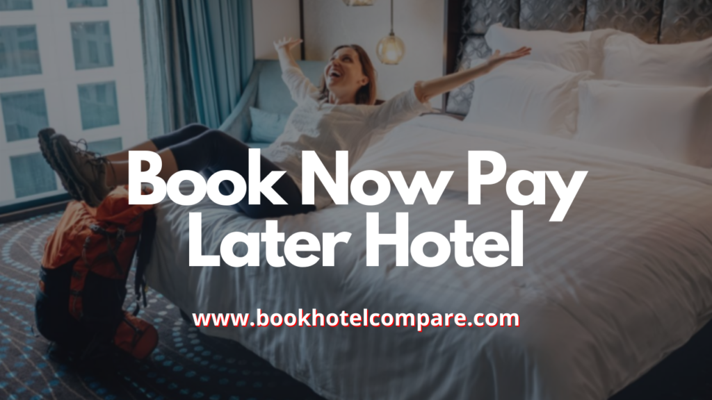 Book Now Pay Later Hotel