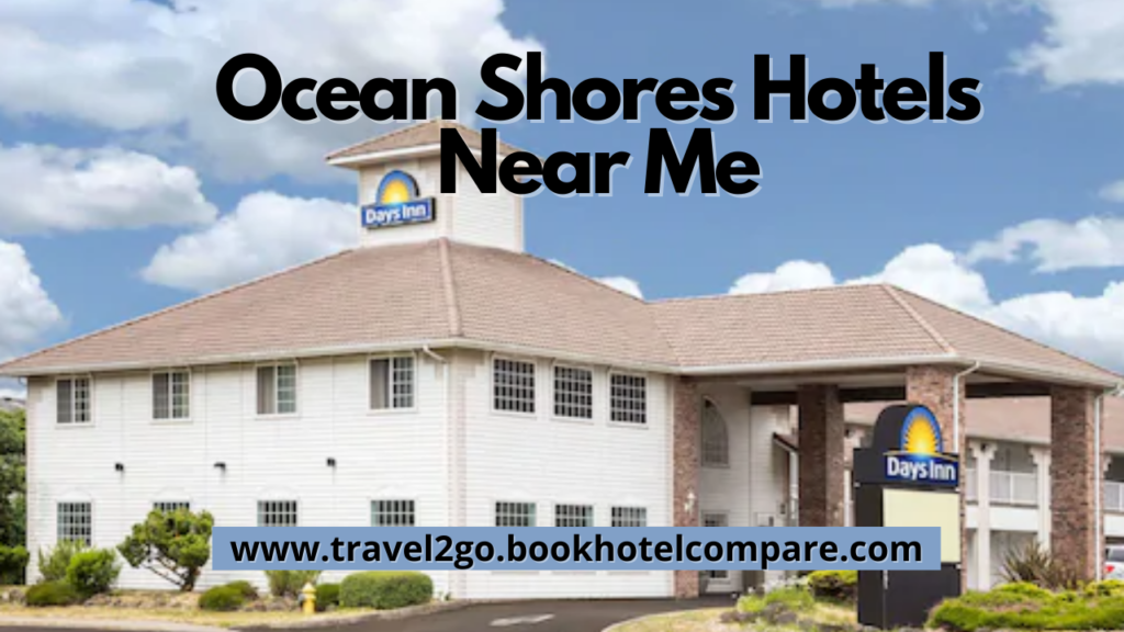 Ocean Shores Hotels Near Me