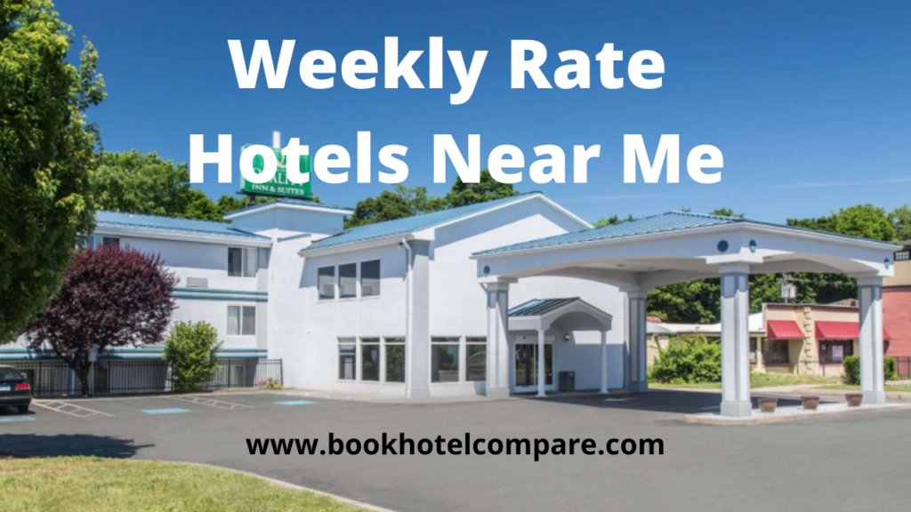 weekly hotels near me
