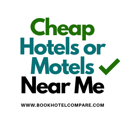 Cheap Hotels or Motels Near Me