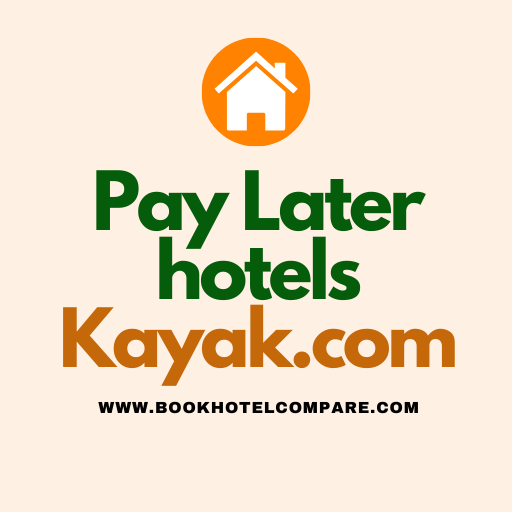 Pay Later hotels kayak