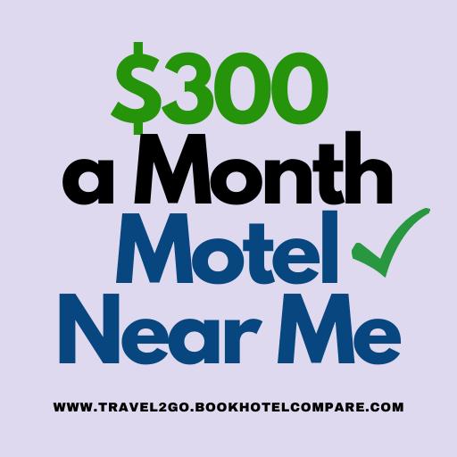 $300 a month motel near me